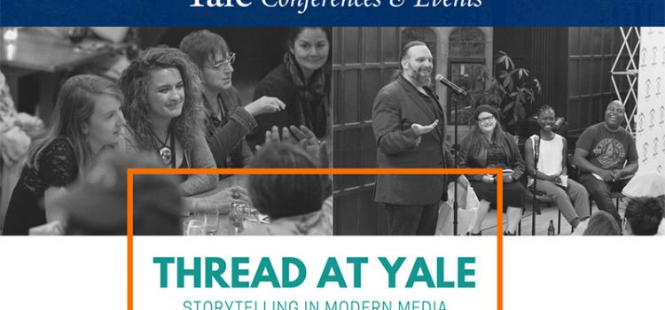 June 7-10 – Now Accepting Applications! THREAD at Yale